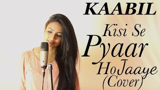 Download Hindi Video Songs - Kisi Se Pyar Ho Jaye (Female Cover) | Hrithik Roshan, Yami Gautam | Varsha Tripathi Ft. Piyush Menon