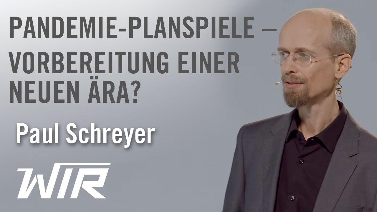 Paul Schreyer: Pandemie-Planspiele – Vorbereitung einer neuen Ära?