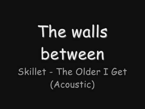 Skillet - The Older I Get - Acoustic (Lyrics)