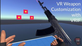 Creating and Customizing VR Weapons in VRIF