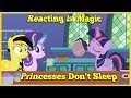 Reacting is Magic-Princesses Don't Sleep Reaction