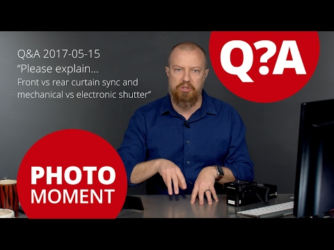 Q&A: Front vs Rear Curtain Sync and Electronic vs Mechanical Shutter — Photo Moment 2017-05-15
