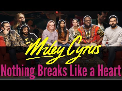 Music Monday - Miley Cyrus Nothing Breaks Like a Heart - Group Reaction