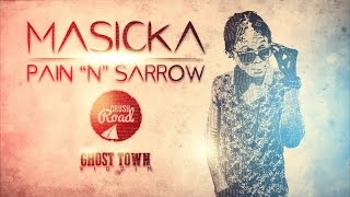 Masicka - Pain & Sorrow (Raw) [Ghost Town Riddim] July 2015