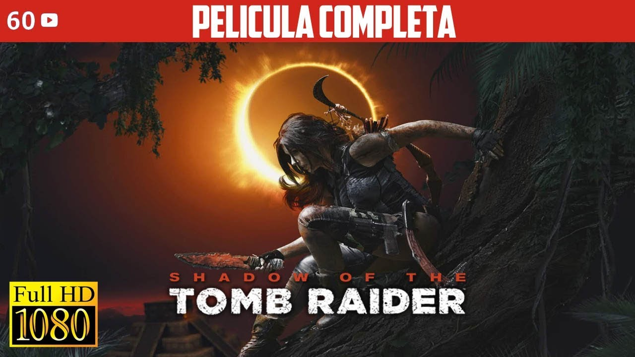 Ver Shadow of the Tomb Raider Pelicula Completa Español en Español