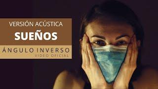 ÁNGULO INVERSO - Sueños Versión Acústica [ VÍDEO OFICIAL ] YouTube Videos