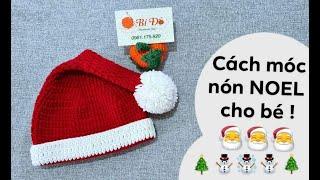 Bài 157: Hướng dẫn móc nón NOEL cho bé size 1.3 tháng bằng len - Bí Đỏ handmade shop