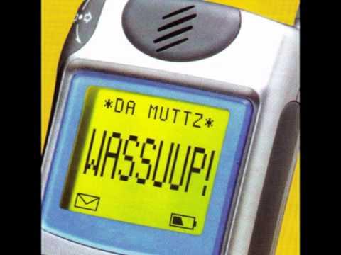 Da Muttz - Wassuup!