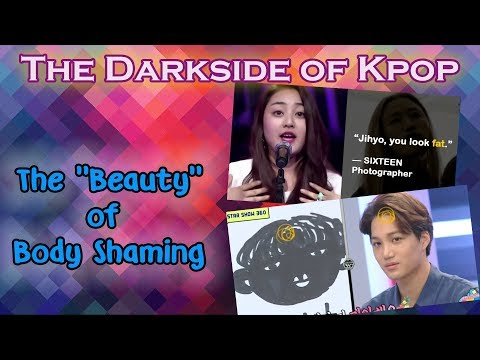 """Darkside Of Kpop: The """"Beauty"""" Of Body Shaming?"""