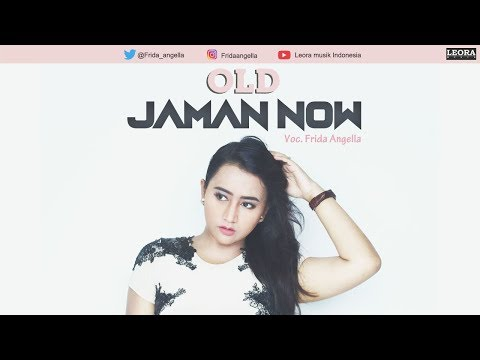 FRIDA ANGELLA - OLD JAMAN NOW - Official Music Video - Leora Musik Indonesia