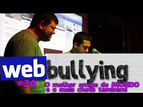 WEBBULLYING #34 - Melhor Amigo Do Mundo E O Mais Chato Do Mundo O Batatinha (Itajaí-SC)