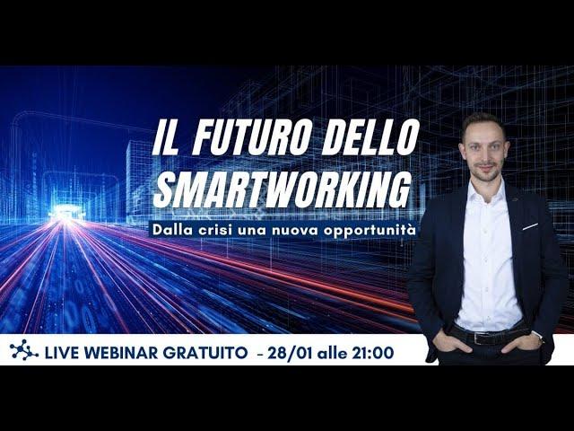 Webinar gratuito 28 gennaio: IL FUTURO DELLO SMART WORKING