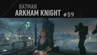 Batman: Arkham Knight #59 - Und sie lebt doch! ✶ Let