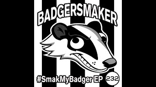 SmakMyBadger EP232 (New Releases)