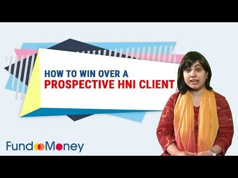 How To Win Over A Prospective HNI Client