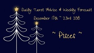 Pisces *Time to leve up!* ~ Tarotscope Dec 17th - 23rd