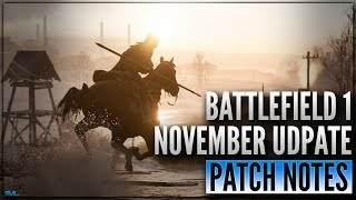 BF1 NOVEMBER UPDATE PATCH NOTES - INVISIBLE ICONS FIXED - OPERATION CAMPAIGNS - Battlefield 1