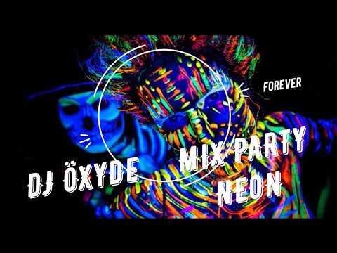 DJ ÖXYDE MIX ELECTRO / HOUSE / FIDGET / DANCE / # PARTY NEON FOREVER