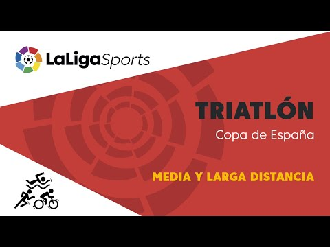 📺 Copa de España de Triatlón: Media y Larga Distancia