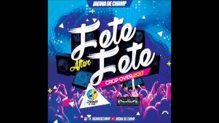 JAGWA DE CHAMP  FETE AFTER FETE CROPOVER 2017