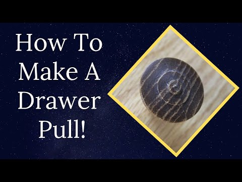 Woodturning How To Make A Drawer Pull (2018)