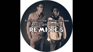Rooted Channel Brothers, Ama - African Prince (Echo Deep Remix)