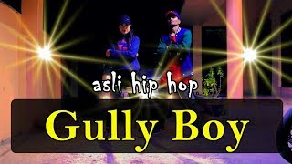 Asli Hip Hop|Gully Boy | Ranveer Singh | Alia Bhatt | Dance Choreography