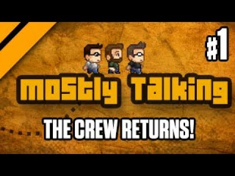 Mostly Talking - The Crew Returns!