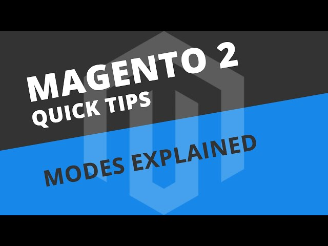 Default, Developer and Production Modes - Magento 2 Tutorial