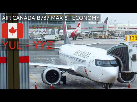 TRIP REPORT | Air Canada 737 MAX 8 | Montreal (YUL) To Toronto (YYZ) | Economy