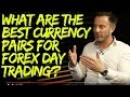 What are the best currency pairs for forex day trading?