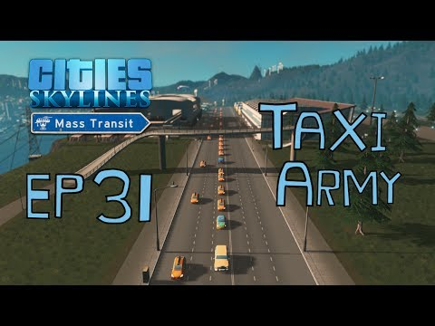 Cities: Skylines Mass Transit EP31 Taxi Army