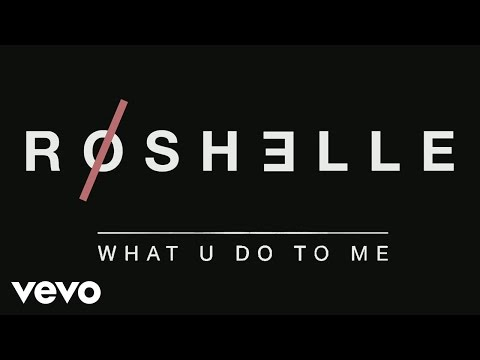 Roshelle - What U Do to Me