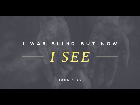 April 11, 2021 - Blind But Now I See