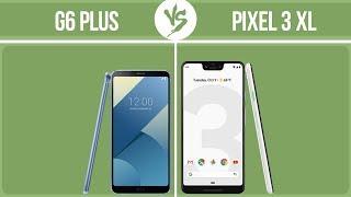 LG G6 Plus vs Google Pixel 3 XL ✔️