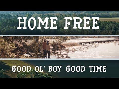 Home Free - Good Ol' Boy Good Time