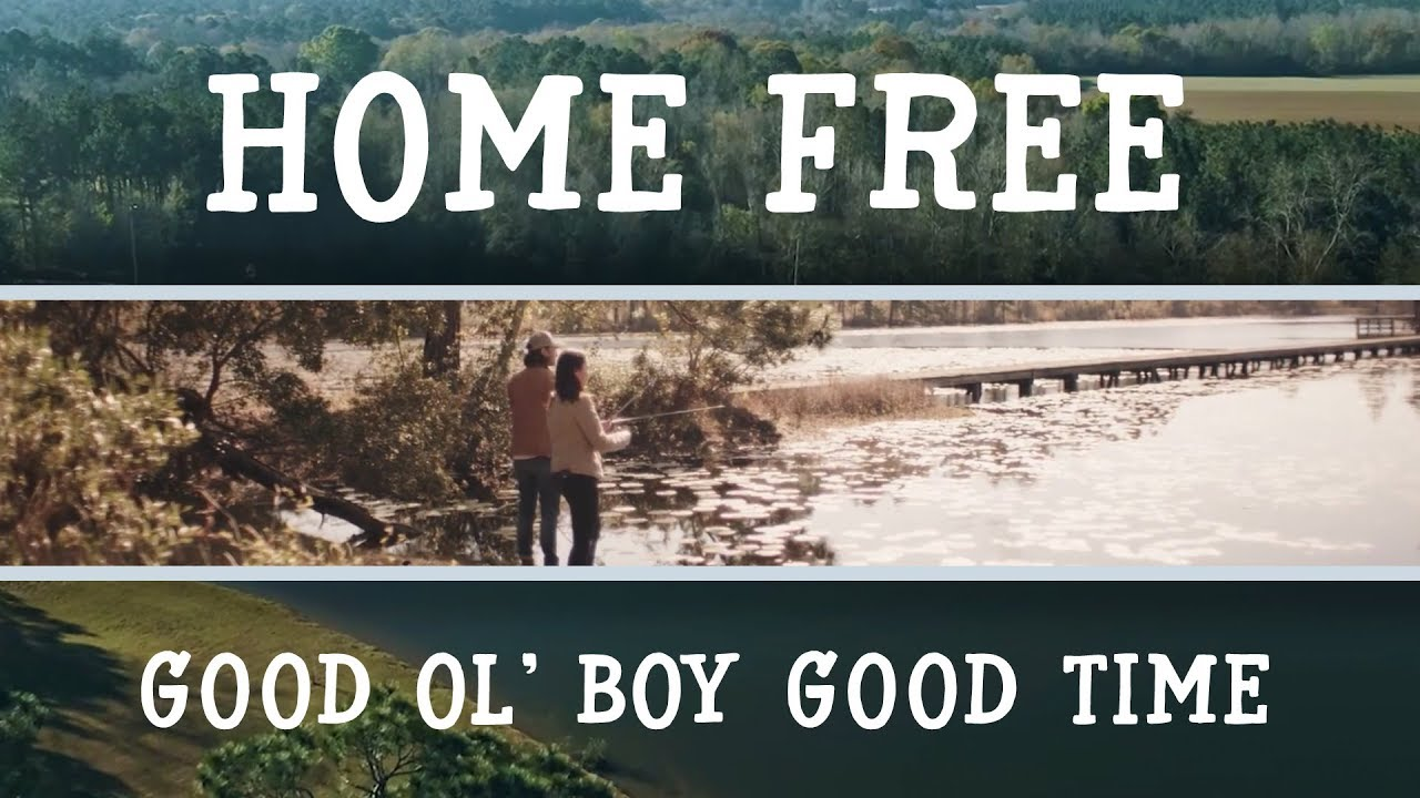 Home Free Good Ol Boy Good Time Official Music Video Youtube