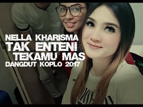 Nella Kharisma - Tak Enteni Tekamu Mas [Dangdut Koplo 2017]