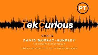 TekCurious Chats | David Murray-Hundley