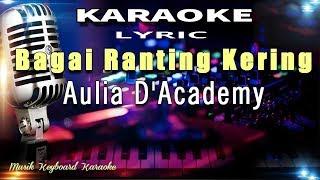 Download Bagai Ranting Kering - Aulia DA Karaoke Tanpa Vokal