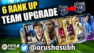 6 PLAYER RANK UP + TEAM UPGRADE 117 to 119- FIFA MOBILE, #fifamobile19