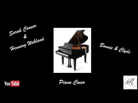 Sarah Connor & Henning Wehland - Bonnie & Clyde - Piano Cover