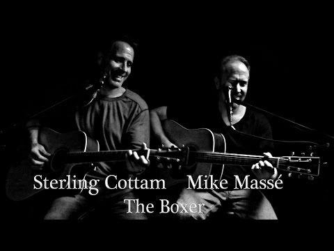 The Boxer (Simon & Garfunkel cover) - Mike Massé and Sterling Cottam