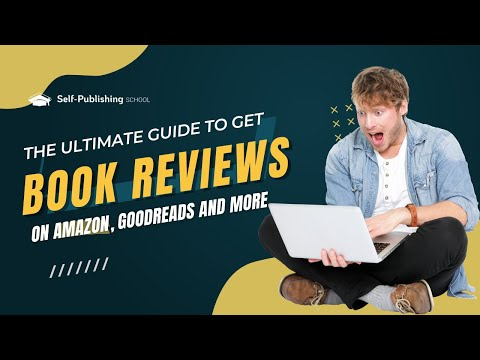 Book Reviews: How To Get Book Reviews On Amazon, Goodreads, & More In 2019