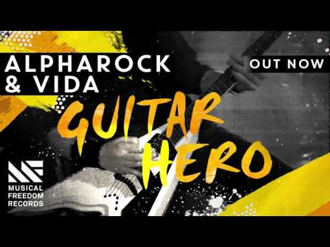 Alpharock & Vida - Guitar Hero [Out Now]