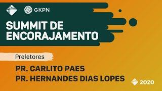 🗓12/Nov/20 📖Summit de Encorajamento 🎤Pr. Carlito Paes / Pr. Hernandes Dias Lopes
