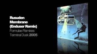 Rusuden - Membrane (Enduser Remix)