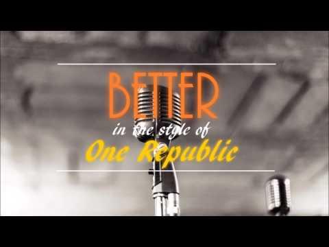 BETTER - One Republic [Instrumental] REMIX