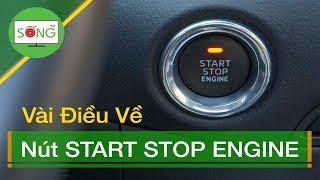 Vài Điều  về Nút START STOP ENGINE | Sống TV