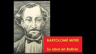 BARTOLOMÉ MITRE.  Su obra literaria en Bolivia